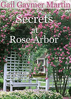 Secrets at Rose Arbor by [Martin, Gail Gaymer]