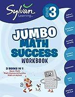 3rd Grade Jumbo Math Success Workbook: Activities, Exercises, and Tips to Help Catch Up, Keep Up, and Get Ahead (Sylvan Math Jumbo Workbooks)