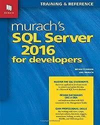 Murach's SQL Server 2016 for Developers: Training & Reference