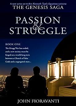Passion & Struggle (The Genesis Saga Book 1) by [Fioravanti, John]