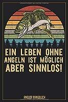 Ein Leben ohne Angeln ist moeglich aber sinnlos! Angler Fangbuch: Logbuch fuer Angler im Format A5 mit 120 Seiten und glaenzendem Softcover