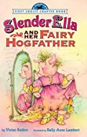 SLENDER ELLA AND HER FAIRY HOGFATHER (FCC) (First Choice Chapter Book)