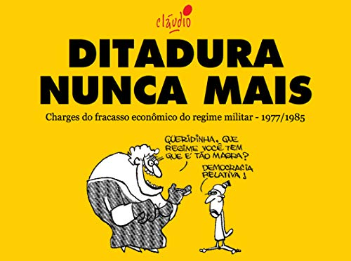 amazon ditadura nunca mais charges do fracasso econômico do