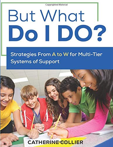 Download But What Do I DO?: Strategies From A to W for Multi-Tier Systems of Support 1506351158