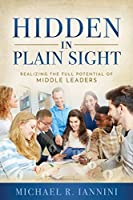 Hidden in Plain Sight: Realizing the Full Potential of Middle Leaders