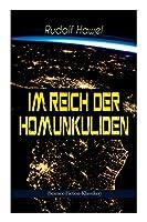 Im Reich der Homunkuliden (Science-Fiction-Klassiker): Spannender Zeitreise-Roman