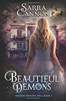 Beautiful Demons (The Shadow Demons Saga)