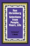 Ilya Ehrenburg: Selections from People, Years, Life (The Commonwealth and international library. Pergamon Oxford Russian series)