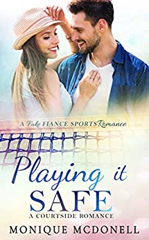 Playing It Safe: A Courtside Romance (Courtside Romance Series Book 2) by [McDonell, Monique]