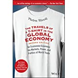 The Travels of a T-Shirt in the Global Economy: An Economist Examines the Markets, Power, and Politics of World Trade. New Pr