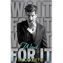 Wait for It (Everything I Left Unsaid Book 4)