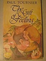 The Gift of Feeling
