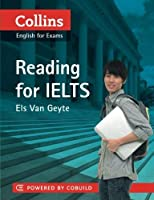 Reading for IELTS (Collins English for Exams) by Els Van Geyte(2011-06-01)