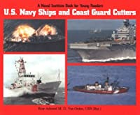 U.S. Navy Ships and Coast Guard Cutters (A Naval Institute Book for Young Readers)