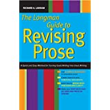 The Longman Guide to Revising Prose: A Quick and Easy Method For Turning Good Writing into Great Writing