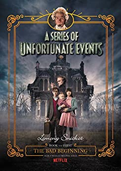A Series of Unfortunate Events #1: The Bad Beginning by [Snicket, Lemony]