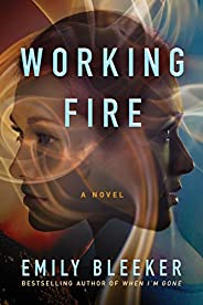 Working Fire: A Novel