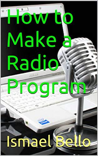 How to Make a Radio Program (English Edition)