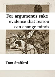 For argument's sake: evidence that reason can change minds (English Edition)