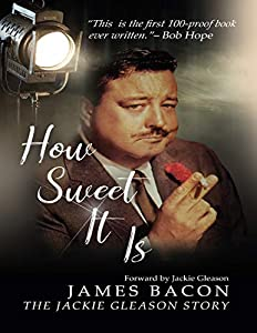 How Sweet It Is: The Jackie Gleason Story (English Edition)