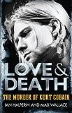 Love &Death: The Murder of Kurt Cobain
