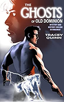 The Ghosts of Old Dominion: Mystery and History Collide in Virginia! by [Quinn, Tracey]