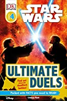 DK Readers L4: Star Wars: Ultimate Duels: Find Out About the Deadliest Battles! (DK Readers Level 4)