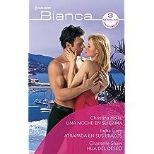 Una noche en su cama - Atrapada en sus brazos - Hija del deseo (Omnibus Bianca) (Spanish Edition)