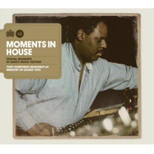 Moments in House Mixed By Tony Humphries
