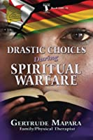Drastic Choices During Spiritual Warfare (Succeed Book Collections)