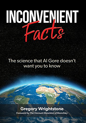 Download Inconvenient Facts: The Science That Al Gore Doesn't Want You to Know 1545614105