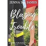 Blazing Trouble (A Trinity Falls Series)