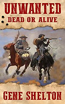 Unwanted: Dead or Alive (Buck and Dobie Book 1) by [Shelton, Gene]