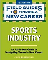 Sports Industry (Field Guides to Finding a New Career)