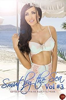 Smut by the Sea Volume 3 by [Gee, Nelly, Hunter, Tilly, Boyd, Jillian, Roman, AJ, Keir, Zak Jane, Bond, Primula, Rush, Sybil, Nano, Slave]