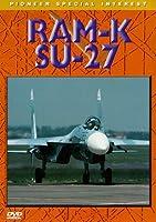Sukhoi Su-27 Flanker Ram-K [DVD]