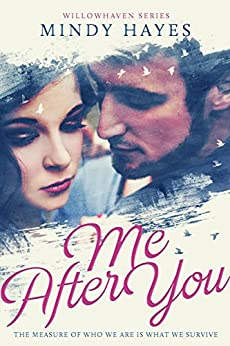 Me After You (Willowhaven Series Book 1) by [Hayes, Mindy]