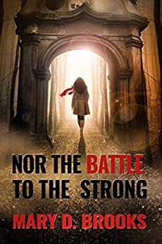 [Brooks, Mary D.]のNor The Battle To The Strong (Intertwined Souls Series: Eva and Zoe Book 6) (English Edition)