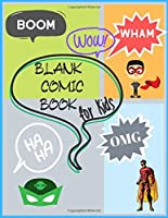 Blank Comic Book for Kids: Create Your Own Comics, Comic Book Strip Templates For Drawing: Super Hero Comics,