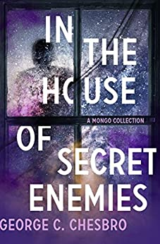 In the House of Secret Enemies: A Mongo Collection (The Mongo Mysteries Book 9) by [Chesbro, George C.]