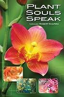 Plant Souls Speak: Healing Energies of Live Plants (The Explorer Race)