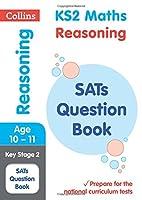 Ks2 Maths Reasoning Sats Question Book (Collins Ks2 Sats Revision and Practice)