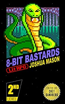 Eight-Bit Bastards: Level Two (Eight Bit Bastards Book 2) by [Mason, Joshua]