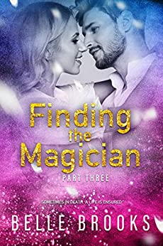 Finding The Magician: Part Three (Thirty Days Book 3) by [Brooks, Belle]