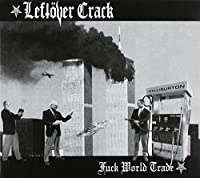 Fuck World Trade (Re-Issue) by Leftover Crack
