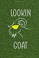Lookin' Goat: All Purpose 6x9 Blank Lined Notebook Journal Way Better Than A Card Trendy Unique Gift Green Grass Goat