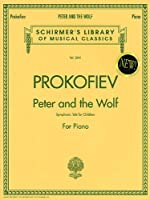 Peter and the Wolf: Symphonic Tale for Children : Piano