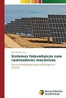 Sistemas fotovoltaicos com rastreadores mecânicos: Uma metodologia para modelagem e análise