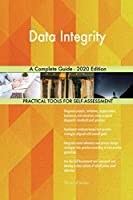 Data Integrity A Complete Guide - 2020 Edition