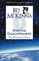 Spiritual Enlightenment: The Damnedest Thing (Enlightenment Trilogy)